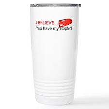 I Believe You Have My Stapler Travel Mug