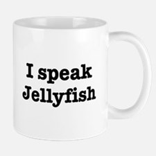 I speak Jellyfish Mug