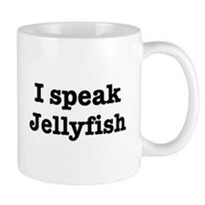 I speak Jellyfish Mug