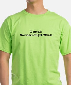 I speak Northern Right Whale T-Shirt