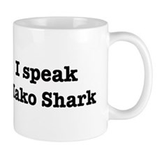 I speak Mako Shark Mug