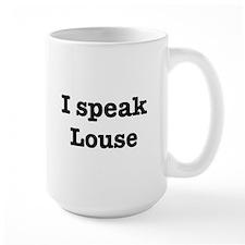 I speak Louse Mug