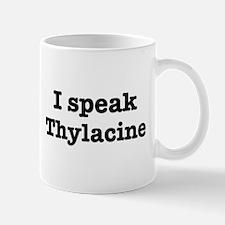 I speak Thylacine Mug