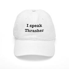 I speak Thrasher Baseball Cap