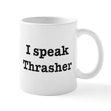 I speak Thrasher Mug