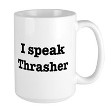 I speak Thrasher Mug