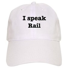 I speak Rail Baseball Cap