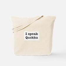 I speak Quokka Tote Bag