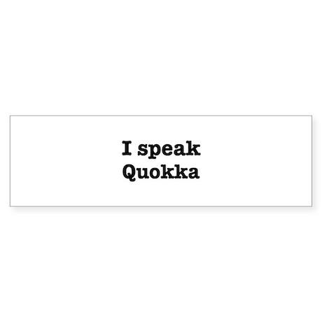 I speak Quokka Bumper Sticker