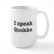I speak Quokka Mug