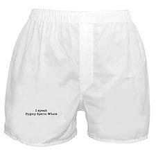 I speak Pygmy Sperm Whale Boxer Shorts