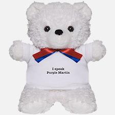 I speak Purple Martin Teddy Bear
