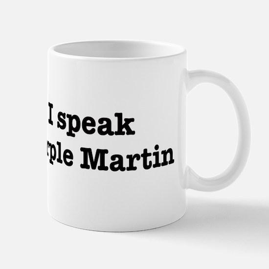 I speak Purple Martin Mug
