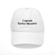 I speak Spider Monkey Baseball Cap