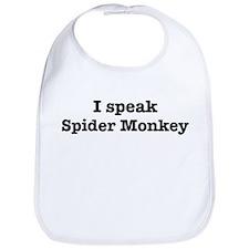 I speak Spider Monkey Bib
