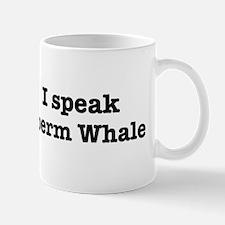 I speak Sperm Whale Mug