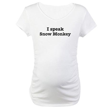 I speak Snow Monkey Maternity T-Shirt