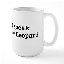 I speak Snow Leopard Mug