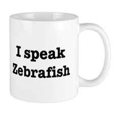 I speak Zebrafish Small Mugs