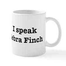 I speak Zebra Finch Mug