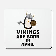 Vikings are born in April Cs047 Mousepad