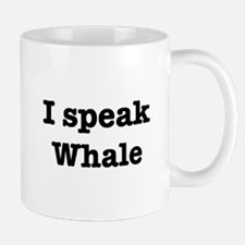 I speak Whale Mug
