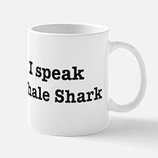 I speak Whale Shark Mug