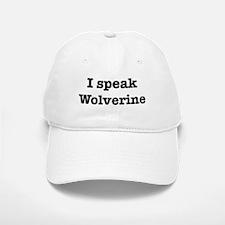 I speak Wolverine Baseball Baseball Cap