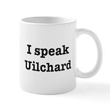 I speak Uilchard Mug
