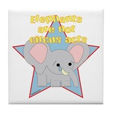 Elephants Are Not Circus Acts Tile Coaster
