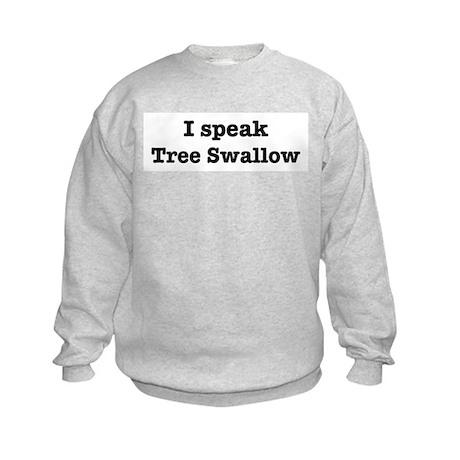 I speak Tree Swallow Kids Sweatshirt