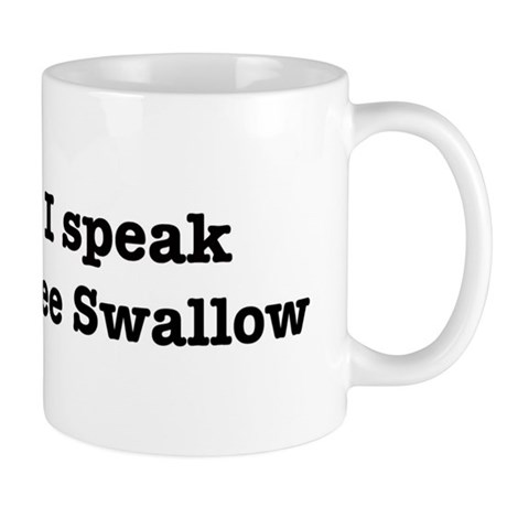I speak Tree Swallow Mug
