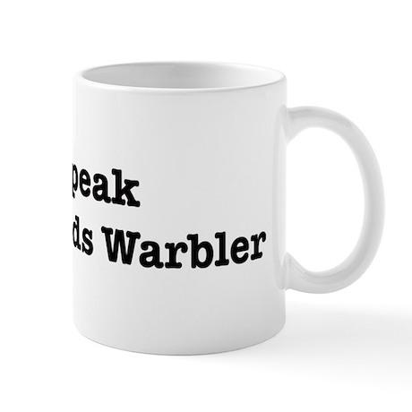 I speak Townsends Warbler Mug