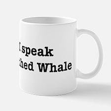 I speak Toothed Whale Mug