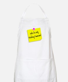 Note To Self-Wedding Tomorrow! BBQ Apron
