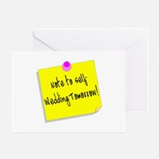 Note To Self-Wedding Tomorrow! Greeting Card