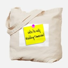 Note To Self-Wedding Tomorrow! Tote Bag