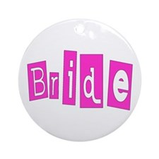 Bride (Hot Pink) Ornament (Round)