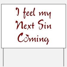 Next Sin Yard Sign