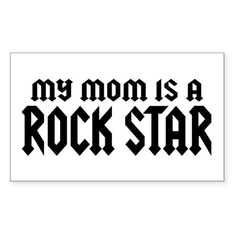 My Mom is a Rock Star Rectangle Sticker