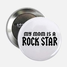 "My Mom is a Rock Star 2.25"" Button"