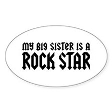 My Big Sister is a Rock Star Oval Decal