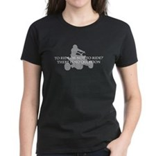 To Ride Or Not To Ride-Quad Tee