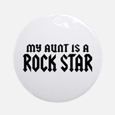 My Aunt is a Rock Star Ornament (Round)