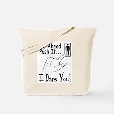 I Dare You! Tote Bag