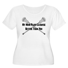 Lacrosse My Mom Plays Better T-Shirt