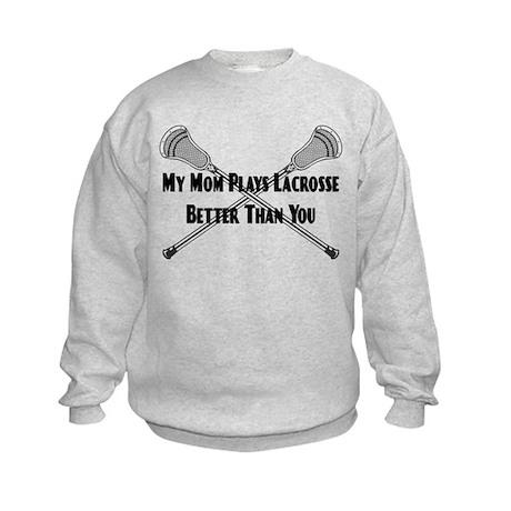 Lacrosse My Mom Plays Better Kids Sweatshirt