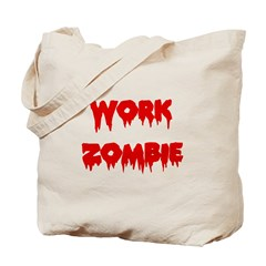 Work Zombie Tote Bag