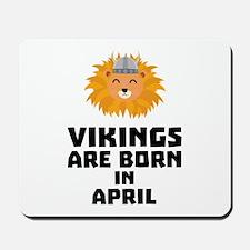 Vikings are born in April Cxa47 Mousepad