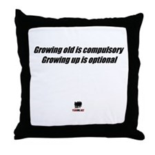 growing old is compulsory,gro Throw Pillow